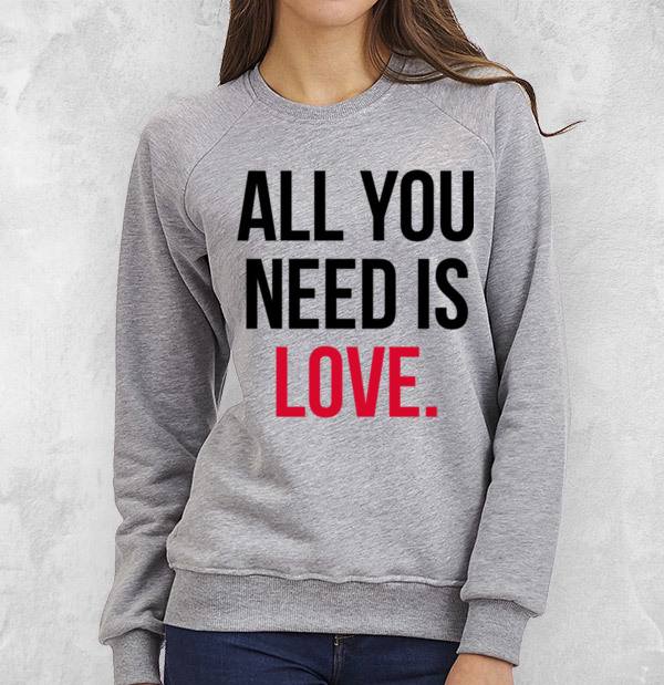Свитшот All you need is love