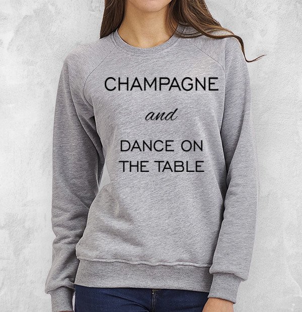 Свитшот Champagne and dance on the  table