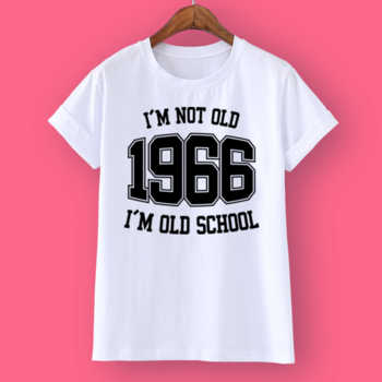 I'M NOT OLD 1966 I'M OLD SCHOOL