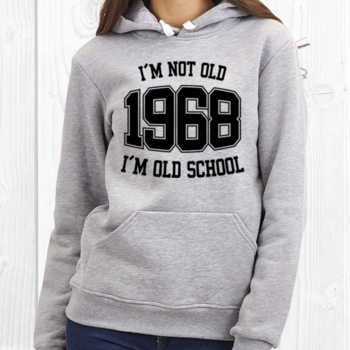 I'M NOT OLD 1968 I'M OLD SCHOOL