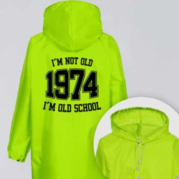 I'M NOT OLD 1974 I'M OLD SCHOOL