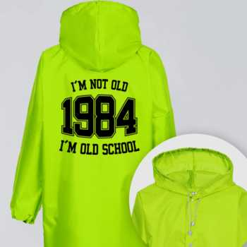 I'M NOT OLD 1984 I'M OLD SCHOOL