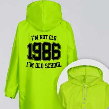 I'M NOT OLD 1986 I'M OLD SCHOOL