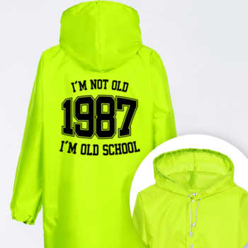 I'M NOT OLD 1987 I'M OLD SCHOOL